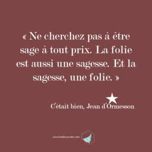 jeandormesson-sagesse-citation-trottecocotte