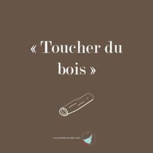 Toucher-du-bois-expression-trottecocotte