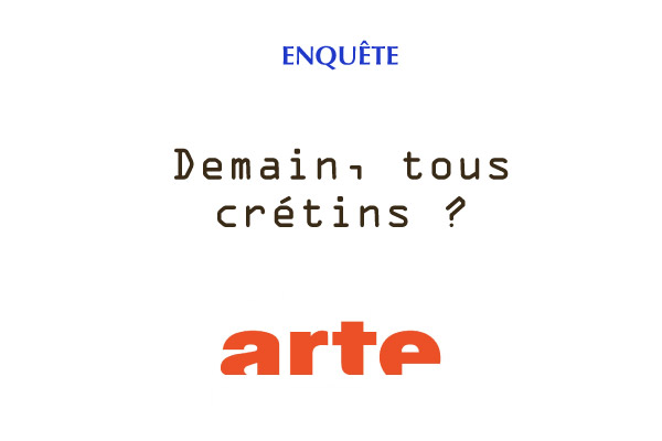 enquete-article-demaintouscretins-arte-trottecocotte-